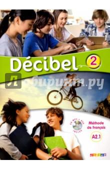 Francais, Decibel 2 niveau A2.1 - Methode de francais (+CDmp3+DVD)