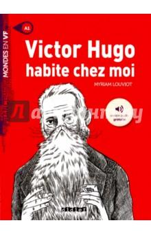 Victor Hugo habite chez moi - A1 chez elle послеродовый в москве