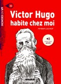 Victor Hugo habite chez moi - A1