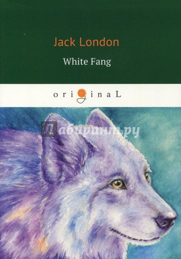 White Fang = Белый Клык, London J.
