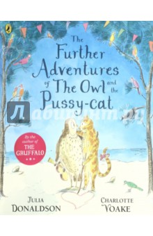 The Further Adventures of the Owl and the Pussy-cat hungry as the sea
