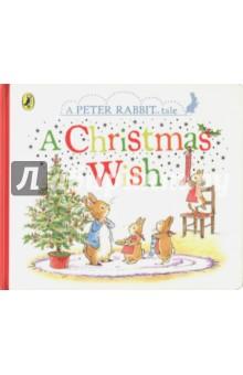 A Peter Rabbit Tale. A Christmas Wish a christmas carol and other christmas writings