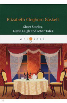 Short Stories. Lizzie Leigh and other Tales clarke s the ladies of grace adieu and other stories