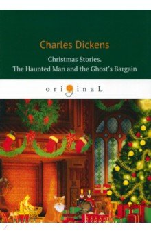 Christmas Stories. The Haunted Man and the Ghost's