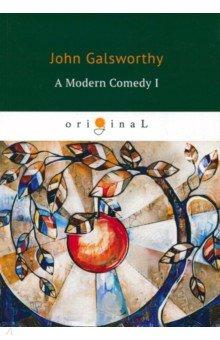 A Modern Comedy I galsworthy j a modern comedy ii