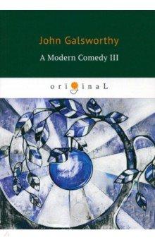 A Modern Comedy III galsworthy j a modern comedy ii