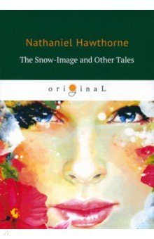 The Snow-Image and Other Tales snow tales
