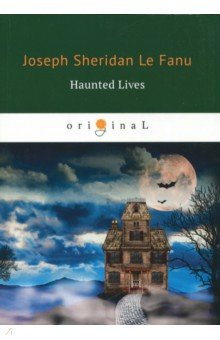 Haunted Lives le fanu j haunted lives