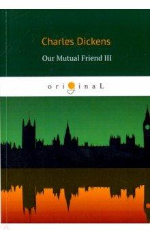 Our Mutual Friend III