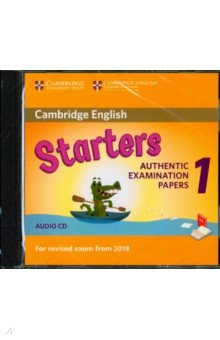 Cambridge English. Starters. Authentic Examination Papers 1. For revised exam from 2018 (CD) cambridge english young learners 9 flyers answer booklet