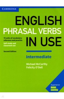 English Phrasal Verbs in Use. Intermediate. 70 units of vocabulary reference and practice use of english for advanced with answer key