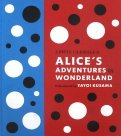 Lewis Carroll's Alice's Adventures in Wonderland. With Artwork by Yayoi Kusama