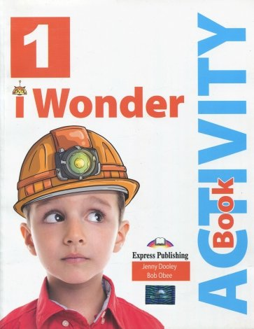 i-Wonder 1. Activity book (internation) Раб. тетр.