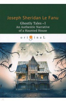 Ghostly Tales 1. An Authentic Narrative of a Haunted House the canterbury tales a selection