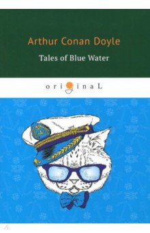 Tales of Blue Water arthur conan doyle through the magic door isbn 978 5 521 07201 9