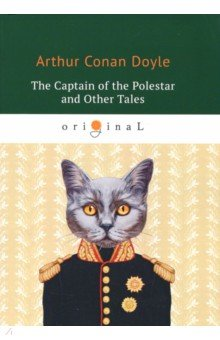 The Captain of the Polestar and Other Tales arthur conan doyle the captain of the polestar and other tales isbn 978 5 521 07166 1