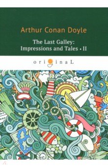 The last Galley. Impressions and Tales 2
