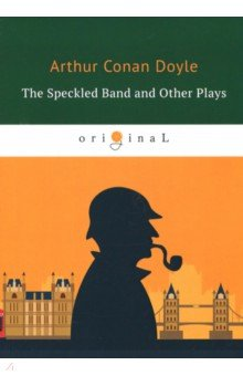 The Speckled Band and Other Plays arthur conan doyle through the magic door isbn 978 5 521 07201 9