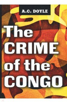 The Crime of the Congo tort liability for human rights abuses