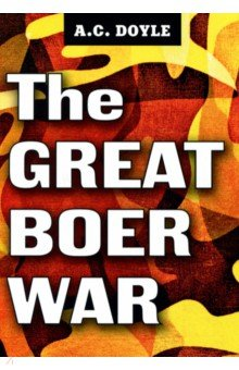 The Great Boer War my experiences in the third world war volume 1
