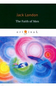 The Faith of Men everett green evelyn for the faith a story of the young pioneers of reformation in oxford