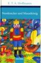 лучшая цена Hoffmann Ernst Theodor Amadeus Nussknacker und Mausekonig (немецкий язык)