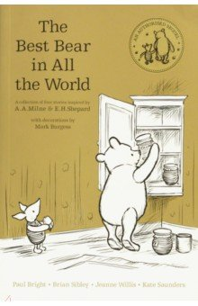 Winnie-the-Pooh. The Best Bear in All the World the bear and the dragon