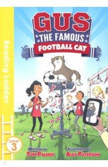 Купить Gus the Famous Football Cat (Reading Ladder Level, Egmont Books, Художественная литература для детей на англ.яз.