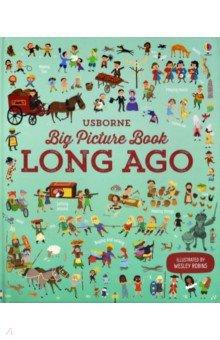 Купить Big Picture Book of Long Ago, Usborne, Книги для детского досуга на английском языке