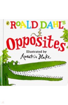 Купить Roald Dahl's Opposites (Lift-the-Flap Board Book), Puffin, Первые книги малыша на английском языке