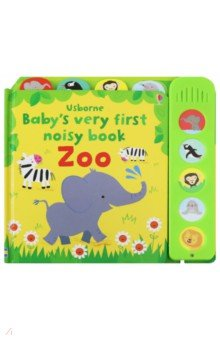 Baby's Very First Noisy Book: Zoo  (board book) (Watt Fiona)