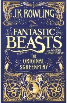 Купить Fantastic Beasts & Where to Find Them. The Original Screenplay, Little, Brown and Company, Художественная литература для детей на англ.яз.