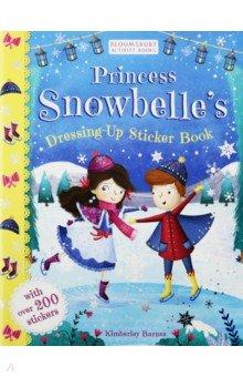 Princess Snowbelle's Dressing-Up Sticker Book, Bloomsbury, Книги для детского досуга на английском языке  - купить со скидкой