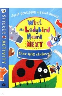 Купить What the Ladybird Heard Next. Sticker Book, Mac Children Books, Книги для детского досуга на английском языке
