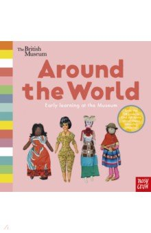 Купить The British Museum. Around the World, Nosy Crow, Первые книги малыша на английском языке