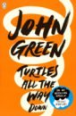Green John Turtles All the Way Down цена