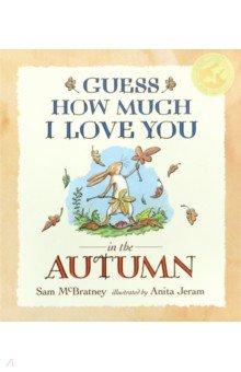 Купить Guess How Much I Love You in the Autumn, Walker Books, Художественная литература для детей на англ.яз.
