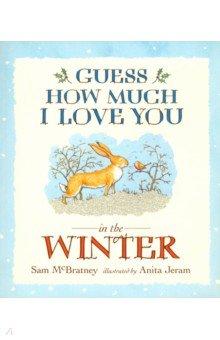 Купить Guess How Much I Love You in the Winter, Walker Books, Художественная литература для детей на англ.яз.