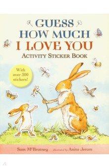 Купить Guess How Much I Love You. Activity Sticker Book, Walker Books, Художественная литература для детей на англ.яз.