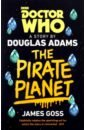 Adams Douglas, Goss James Doctor Who. The Pirate Planet недорго, оригинальная цена