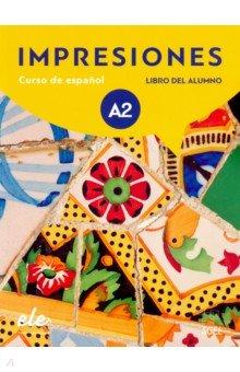 Impresiones A2. Libro del alumno. Balboa Sanchez Olga, Varela Navarro Montserrat, Teissier de Wanner Claudia
