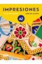 Balboa Sanchez Olga, Varela Navarro Montserrat, Teissier de Wanner Claudia Impresiones A2. Libro del alumno