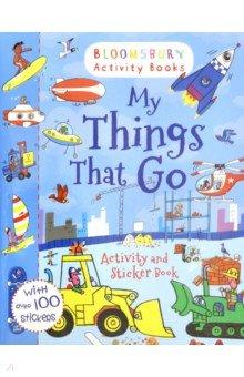 Купить My Things That Go. Activity and Sticker Book, Bloomsbury, Книги для детского досуга на английском языке