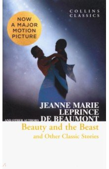 Beauty and the Beast & Other Classic Stories