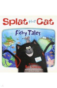 Купить Splat the Cat - Fishy Tales!, Harpercollins, Художественная литература для детей на англ.яз.