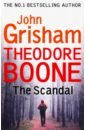 Обложка Theodore Boone: The Scandal