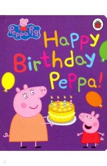 Купить Peppa Pig: Happy Birthday, Peppa (board book), Ladybird, Первые книги малыша на английском языке