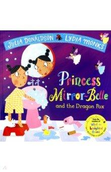 Купить Princess Mirror-Belle and the Dragon Pox, Macmillan, Художественная литература для детей на англ.яз.