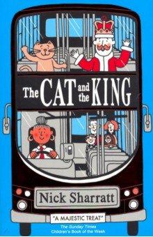 Купить The Cat and the King, Scholastic UK, Художественная литература для детей на англ.яз.