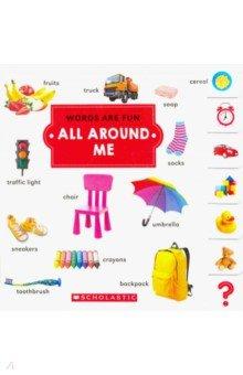 Купить All Around Me, Scholastic Inc., Первые книги малыша на английском языке